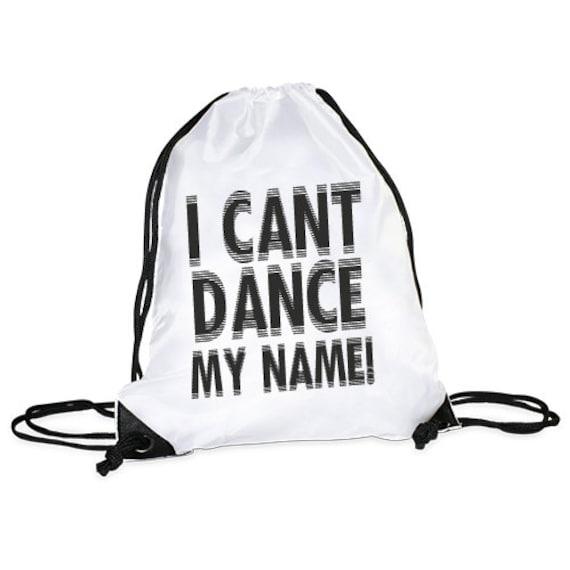 Gym bag motif I cant dance my name
