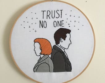 "TRUST NO ONE  X Files Mulder and Scully hand embroidered 8"" hoop"