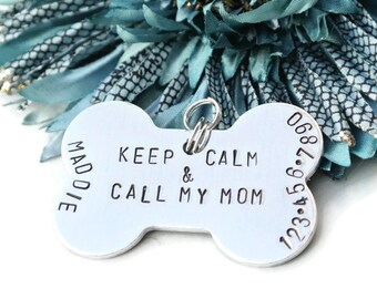 Keep Calm And Call My Mom Dog Tag | Pet ID Dog Tag Lost Dog Phone Number | Hand Stamped Aluminum Pet Tag