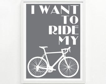 Gifts for Cyclists, Bicycle Gift, Gifts for Him or for Her, Bicycle Gift Ideas, Home Decor - Ride My Bike Screenprint Poster 12 x 16: