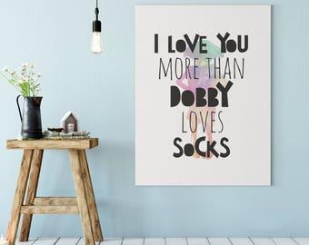 I Love You More than Dobby Loves Socks Nursery Decor | Quote on Canvas Dobby Quote - I Love You More Than Dobby Loves Socks