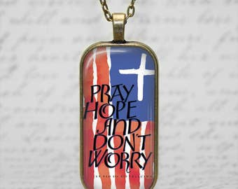 Saint Padre Pio Quote Pendant- 24 inch chain - Catholic Pendant - Pray Hope and Dont Worry, red white and blue