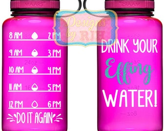 Drink Your Effing Water Inspirational Personalized 34oz Tritan Sports Water Bottle with Hourly Reminder Times