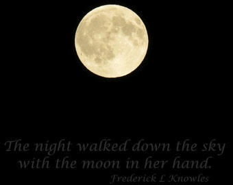 Full Moon - Night Walks the Sky With Moon In Hand - Mystical Moon Fine Art Photograph
