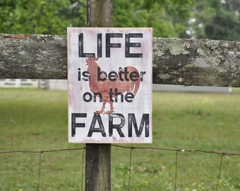 Life is Better on the Farm Rustic wood sign