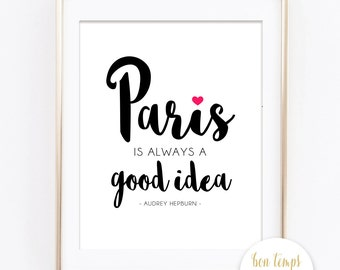 "Paris is always a good idea - Audrey Hepburn  - PRINTABLE ART - 8x10"" - Instant Download - Inspirational Quote"