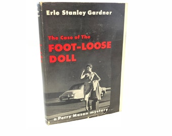 The Case of the Foot-Loose Doll A Perry Mason Mystery by Erle Stanley Gardner 1958