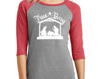 True Story Christmas Raglan Tshirt; Christian Apparel; Holiday Tri Blend Shirt