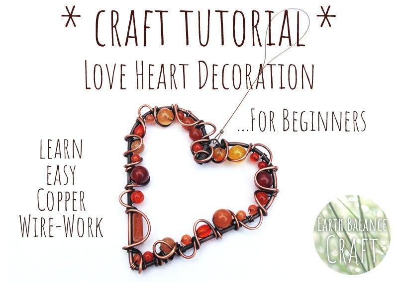 Wirework Tutorial Love Heart Craft Tutorial Beginner Beading