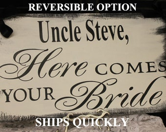 UNCLE Here Comes Your BRIDE Sign/Happily Ever After Starts Now/YOUR Wedding Date/ Reversible/Photo Prop/U Choose Colors/Black/White/Rustic