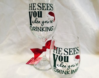Christmas Wine glass, He sees you when you're drinking Wine glass