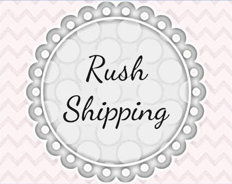 Rush/ Expedited Shipping Upcharge