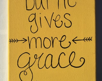 But He gives more grace painting