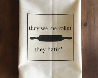 They See Me Rollin' Flour Sack Tea Towel