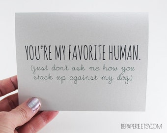 Valentine Card - I Love You Card - Funny Love Card - Pet Card - Humor Card - Dog Card - Favorite Human