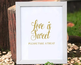 love is sweet, Love Is Sweet Please Take a Treat Printable Sign, Love is Sweet Sign, Gold Party Sign, Wedding Decor Sign, Wedding art print