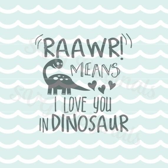 Download Dinosaur SVG Roar Raawr Means I Love You SVG File. Cricut