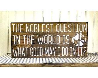 The noblest question in the world is what good may I do in it. Painted Wood Sign, Inspirational Ben Franklin Quote, Bookshelf Decor
