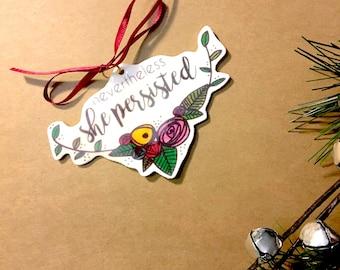 Feminist Ornament - Nevertheless She Persisted - Feminist Christmas Ornament - Funny Ornament - Feminist Gift - Feminism Ornament
