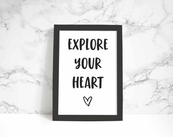 Explore Your Heart print, wall art, quote
