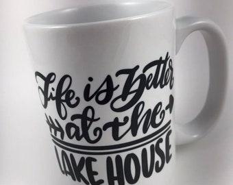 Life is Better at the Lake House Mug - 15 oz. -  Cabin - Up North - On Lake Time - Lake Life - Gone Fishing - Boating - Fishing - Camping