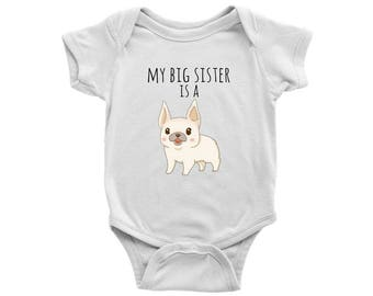 My Big Sister is a Frenchie French Bulldog Baby Bodysuit Dog Lover Baby Clothes, Infant Baby Boy Baby Girl Clothes, Newborn Baby Shower Gift