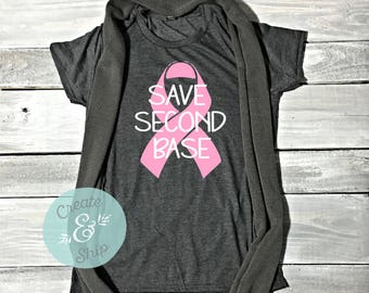 Save Second Base Shirt, Breast Cancer Shirt, Cancer T Shirt, Breast Cancer Awareness, Pink Ribbon, Women's Tee, Pink