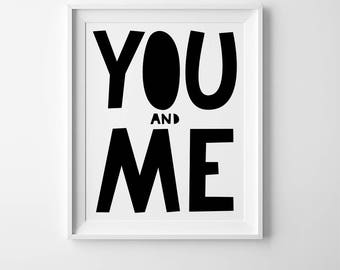 You and me print, bedroom wall quote, typography print, kids gift, wall art quote, gender neutral print, playroom wall art, couples print