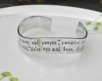 Original Alice in Wonderland Quote Bracelet, Lewis Carroll Quote Cuff, We're all Mad Here, I'm Mad, Literary Gift. Literary Jewellery.