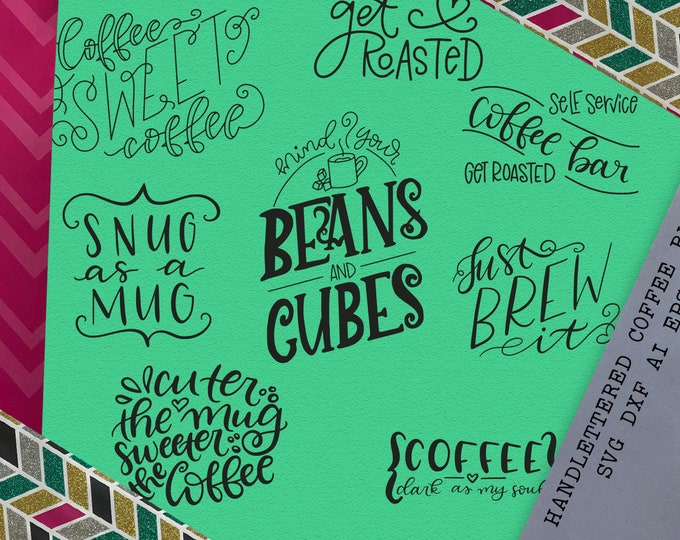 Coffee, Bundle, Svg, Coffee Bar, Sign, Dxf, Eps, Png, Hand Lettered, Cutting, Cricut, Silhouette, Set, Sale, Deal, Mug, Cutting File
