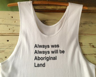Always was Always will be Aboriginal Land Singlet Tank Tshirt