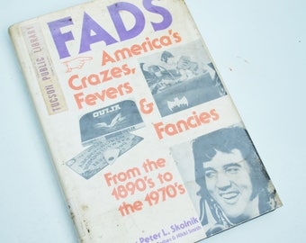 """Vintage """"Fads: America's Crazes, Fevers & Fancies from the 1890s to the 1970s"""" Book"""