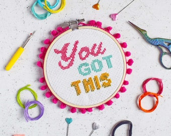You got this, cross stitch kit, cross stitch, x stitch, cross stitch kit, modern cross stitch, needlepoint, hoop art, gifts for here