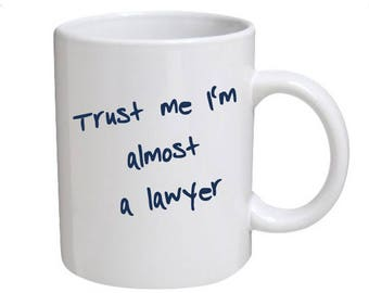 Trust me I'm almost a lawyer - great gift for law student