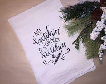 No b*tchin in my kitchen flour sack towel