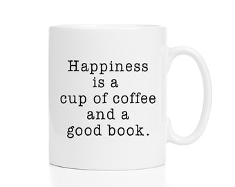 Gift for Book Lovers / Happiness Is a Cup of Coffee and a Good Book Mug / Book Lovers Gift / 11 or 15 oz.