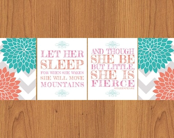 Let Her Sleep When She Wakes Though She Be But Little She is Fierce Nursery Wall Art Chevron Floral Coral Teal Grey Set of 4 8x10 (133-4)