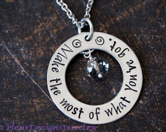Inspirational Necklace, Make the Most of What You've Got, Motivational Necklace, Hand Stamped Jewelry