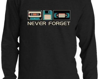 Never Forget Sarcastic Gift Music Novelty Funny Retro Long Sleeve T-Shirt