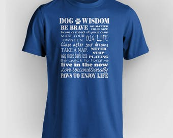 Dog Wisdom - (All color combinations available - Just ask!)