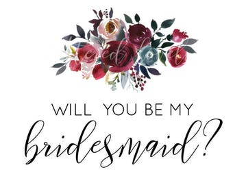 Be My Bridesmaid Card Fall Florals | Printable Bridesmaid Proposal Card, Instant Download Will You Be My Bridesmaid, Merlot Burgandy Flowers