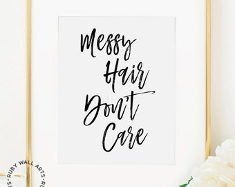 Messy Hair Don't Care, Prints, Poster, Make Up, Makeup, Beauty, Hair, Salon, Wall Art, Printable, Fashion, Embrace Messy Hair