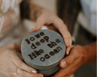 Love Deep Like The Ocean - Wood Ring Box