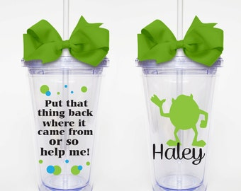 Monsters Inc., Put That Thing Back... - Acrylic Tumbler Personalized Cup
