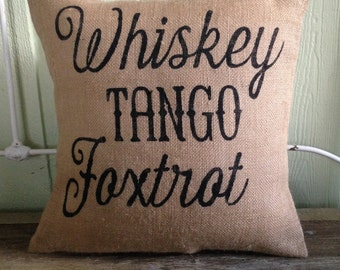 Pillow Cover | WTF pillow | Whiskey Tango Foxtrot | Burlap Pillow | NATO | Southern Gift | Funny pillow | Gift for Him | WTF | Man Cave