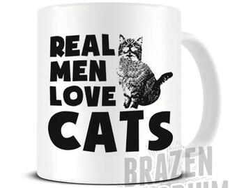 Real Men Love Cats, Funny Coffee - Tea Mug