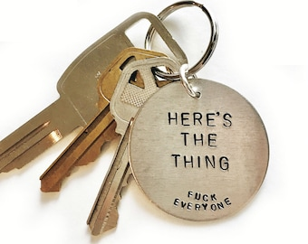 Here's The Thing F*ck Everyone Handstamped Keychain // Feminist Keychain + Murderino + MFM Gift + My Favorite Murder + SSDGM + Stay Sexy