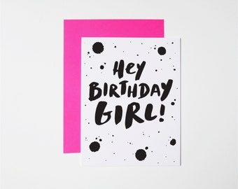 Birthday Card- Hey Birthday Girl