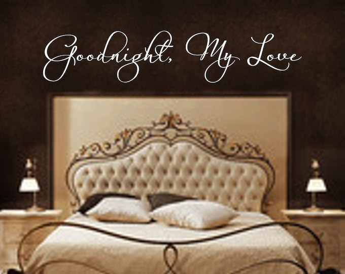Bedroom Wall Decal - Goodnight, My Love #2 Bedroom Decal - Bedroom Decor-Master Bedroom Decor- Bedroom Wall Decor