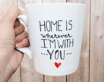 Home Is Wherever I'm With You Handpainted Ceramic Coffee Mug